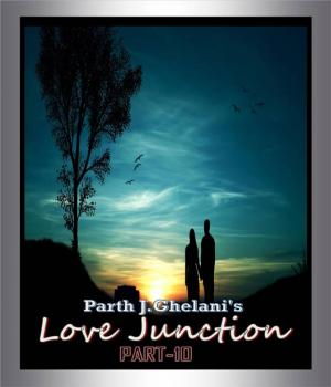 Love Junction part-10 By Parth J Ghelani