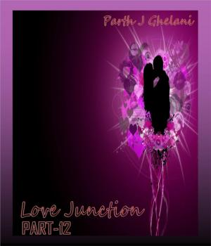 Love Junction part-12 By Parth J Ghelani