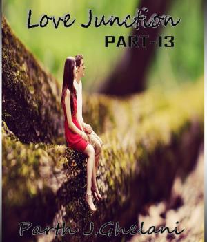 Love Junction part-13 By Parth J Ghelani
