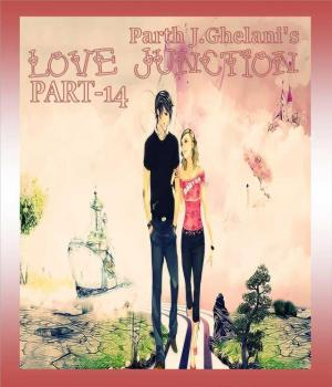 Love Junction part-14 By Parth J Ghelani