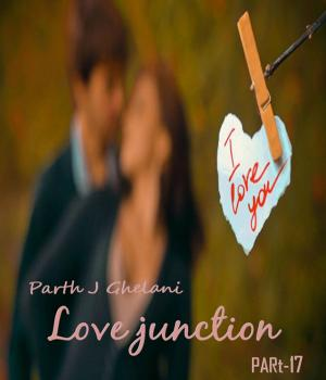 Love Junction Part-17 By Parth J Ghelani