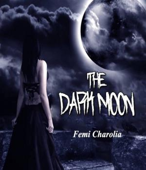 THE DARK MOON Book Free By Femi charolia