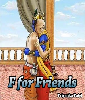 F for Friends By Priyanka Patel