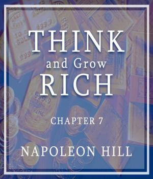 Think and grow rich - 7 By Napoleon Hill