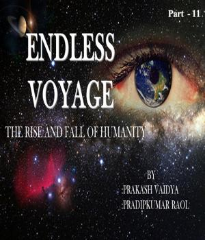Endless Voyage - 11 By Pradipkumar Raol