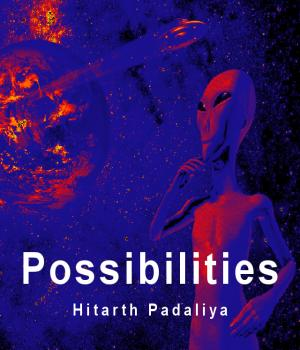 Possibilities By Hitarth Padaliya
