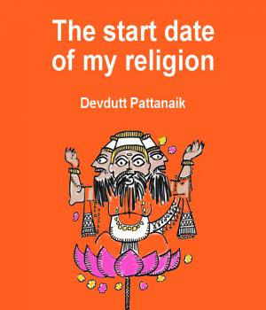 The start date of my religion Book Free By Devdutt Pattanaik