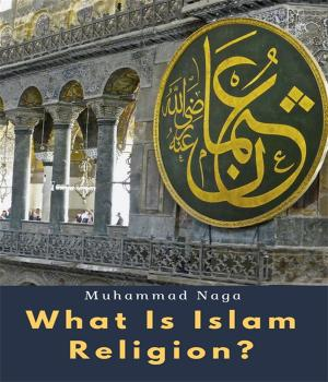 What Is Islam Religion Book Free By Muhammad Naga